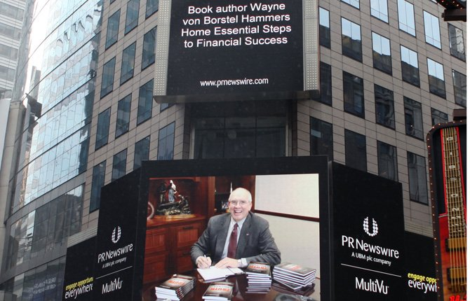 "FINANCIAL PLANNER Wayne von Borstel appears on the Jumbotron in New York City's Times Square after writing a column ""The Four Tenets of Retirement"" that was published in the Wall Street Journal. Von Borstel has written a new book ""The Truth Project: Finding the Courage to Ignore Wall Street"" (see inset photo).	Contributed photo"