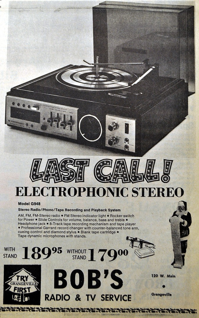 """Dec. 17, 1975 (Idaho County Free Press) -- Bob's Radio & TV Service in Grangeville was offering this """"Last Call!"""" deal on an electrophonic stereo, which included AM/FM radio, 8-track tape, and turntable with record changer. Forty years ago, you could score this deal (with a stand) for $189.95."""